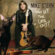 Mike Stern (geb. 1953): Who Let The Cats Out?, CD