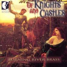 Burning River Brass - Of Knights and Castles, CD