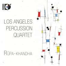 Los Angeles Percussion Quartet - Rupa-Khandha, CD