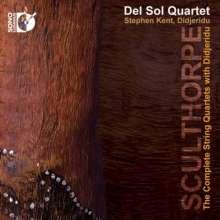 Peter Sculthorpe (1929-2014): Streichquartette Nr.12, 14, 16, 18 mit Didjeridu, 2 CDs und 1 Blu-ray Audio