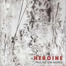 """Pauline Kim Harris & Spencer Topel: Werke für Violine & Elektronik """"Heroine"""", CD"""