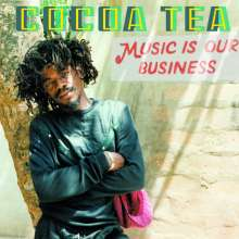 Cocoa Tea: Music Is Our Business, LP
