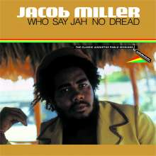 Jacob Miller: Who Say Jah No Dread: The Classic Augustus Pablo Sessions (Deluxe Edition), CD
