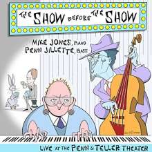 Mike Jones & Penn Jillette: The Show Before The Show: Live At  The Penn & Teller Theater, CD
