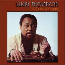 Lucky Thompson (1924-2005): Goodbye Yesterday!, CD