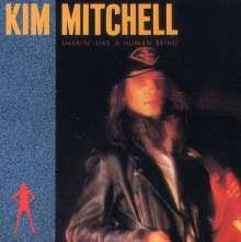 Kim Mitchell: Shakin' Like A Human Being, CD