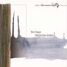 Bob Degen (geb. 1944): Sequoia Song (Enja24bit), CD