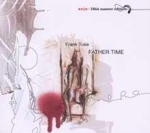 Frank Tusa: Father Time (Enja24bit), CD