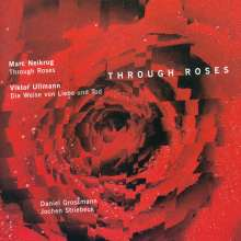 Marc Neikrug (geb. 1946): Through Roses, CD