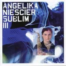 Angelika Niescier (geb. 1970): Sublim III, CD
