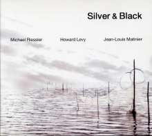 Riessler/Levy/Matinier: Silver & Black, CD