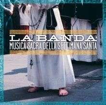 La Banda: Musica Sacra Della Settimana Santa, CD