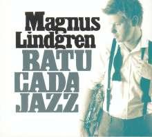 Magnus Lindgren (geb. 1974): Batucada Jazz, CD