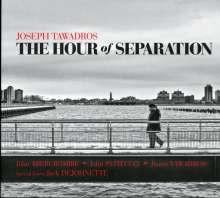 Joseph Tawadros (geb. 1983): Hour Of Separation, CD