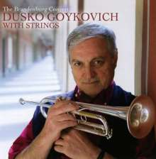 Dusko Goykovich (geb. 1931): The Brandenburg Concert (With Strings), CD