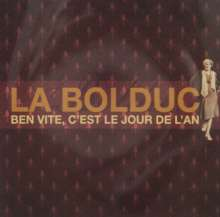 La Bolduc: Ben Vite C'Est Le Jour De L'An, CD