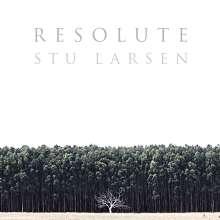 Stu Larsen: Resolute, LP