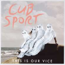 Cub Sport: This Is Our Vice, CD