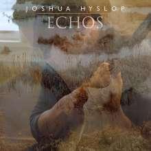 Joshua Hyslop: Echos, CD