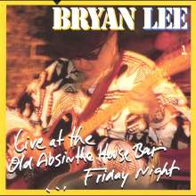 Bryan Lee: Live At The Old Absinthe House Bar 1997 - Friday Night, CD