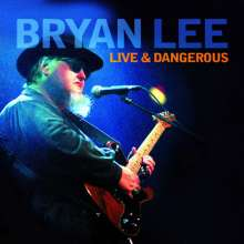 Bryan Lee: Live & Dangerous - Montreal 2003, CD
