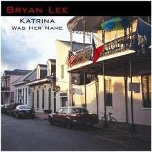 Bryan Lee: Katrina Was Her Name, CD