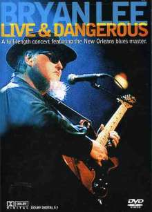 Bryan Lee: Live & Dangerous, DVD