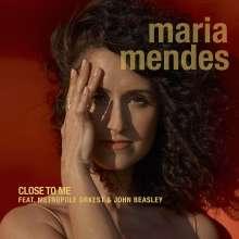 Maria Mendes: Close To Me, CD