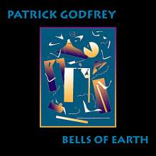 Patrick Godfrey: Bells Of Earth, CD