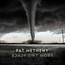 Pat Metheny (geb. 1954): From This Place, 2 LPs