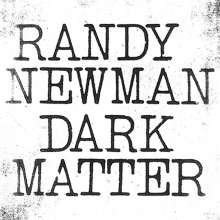 Randy Newman: Dark Matter, CD