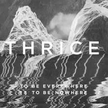 Thrice: To Be Everywhere Is To Be Nowhere, CD