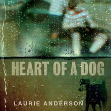 Laurie Anderson (geb. 1947): Heart Of A Dog, CD