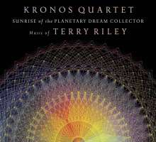 Kronos Quartet plays Terry Riley - Sunrise of the Planetary Dream Collector, CD