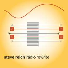 Steve Reich (geb. 1936): Radio Rewrite, CD