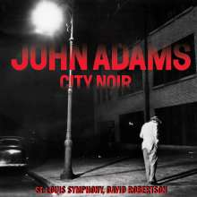 John Adams (geb. 1947): City Noir, CD