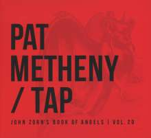 Pat Metheny (geb. 1954): Tap: John Zorn's Book Of Angels Vol. 20, CD