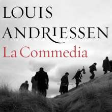Louis Andriessen (geb. 1939): La Commedia (Film-Oper in 5 Teilen), 2 CDs
