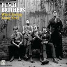 Punch Brothers: Who's Feeling Young Now?, CD