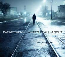 Pat Metheny (geb. 1954): What's It All About, CD