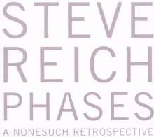 Steve Reich (geb. 1936): Phases - A Nonesuch Retrospective, 5 CDs