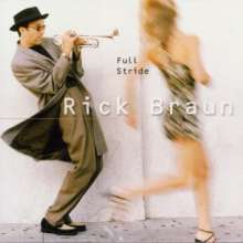 Rick Braun (geb. 1955): Full Stride, CD