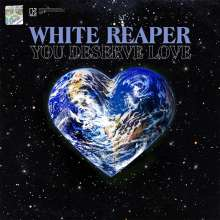 White Reaper: You Deserve Love (Limited Edition) (Neon Green Vinyl), LP
