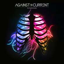 Against The Current: In Our Bones, CD