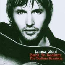 James Blunt: Back To Bedlam: The Bedlam Sessions (CD + DVD) (2005-2006), CD