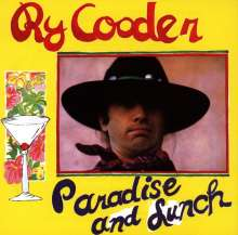 Ry Cooder: Paradise And Lunch, CD