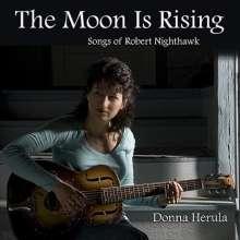 Donna Herula: Moon Is Rising: Songs Of Robert Nighthawk, CD