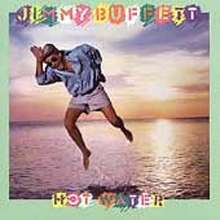 Jimmy Buffett: Hot Water, CD