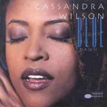 Cassandra Wilson (geb. 1955): Blue Light 'Til Dawn, CD