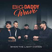 Big Daddy Weave: Light Comes, CD